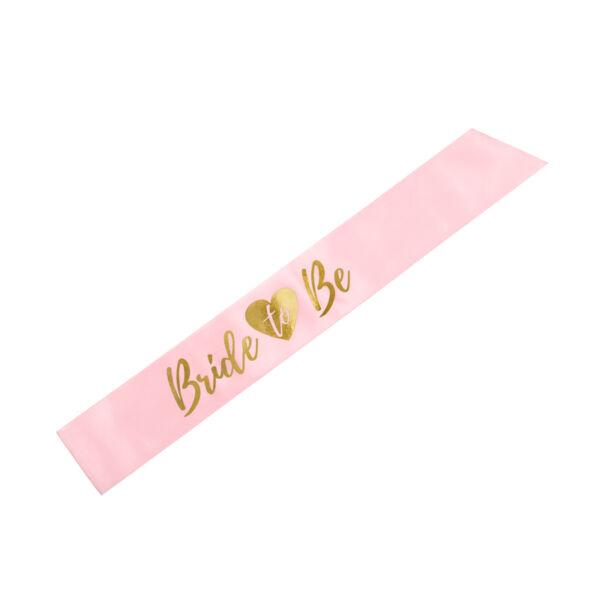Rózsaszín arany bride to be lánybúcsú vállszalag